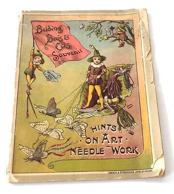 Belding Brothers Silk Thread Co Booklet Hints on Art Needle Work Embroidery 1888