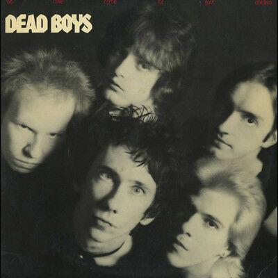 Dead Boys ‎– We Have Come For Your Children. LP 12""