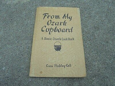Vintage 1950 Cook Book From My Ozark Cupboard by Cora Pinkley-Call