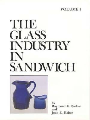 Glass Industry in Sandwich Vol 1 c1825-1908 Pressed Pattern Glass Collector Ref