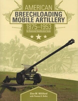 American Breechloading Mobile Artillery 1875-1953 Illust ID Reference Military