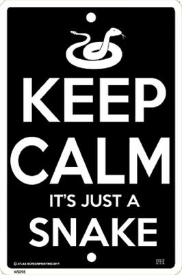 Keep Calm It's Just a Snake Sign NEW 10 x 15 Herpetology
