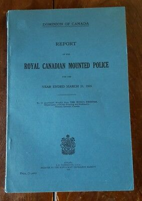 1935 Dominion Of Canada Report Of The Royal Canadian Mounted Police RCMP