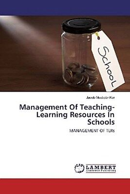 Management Of Teaching-Learning Resources In Schools Jacob Maabobr Kor