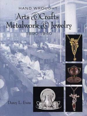 Hand Made Arts & Crafts Metalwork & Jewelry  1890-1940 Collector Reference