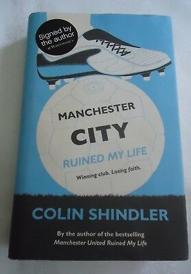 Manchester City Ruined My Life By Colin Shindler  Signed Copy