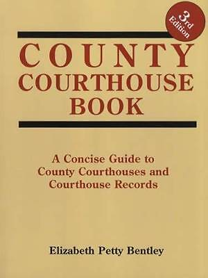 County Courthouse Book 3rd Ed Concise Guide w Addresses Phone #s Contact Info