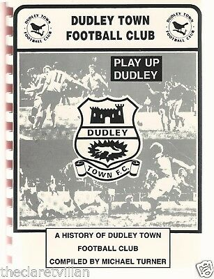 Dudley Town Football Club History 1888-1996 Play Up Dudley