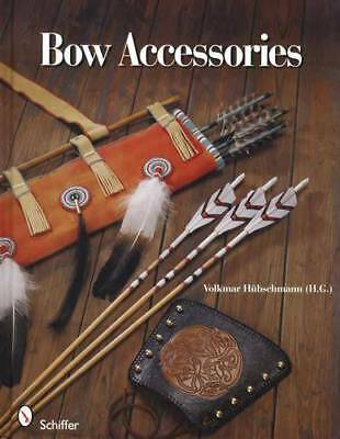 Crafting Bow Accessories: Make Quivers, Finger Guards, Springs, Shafts, Feathers