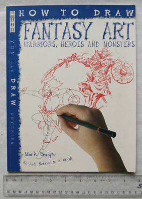 1999 How to Draw Fantasy Art Warriors, Heroes & Monsters by Mark Bergin