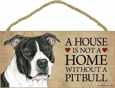 A House Is Not A Home PITBULL Pit Bull Black White Dog 5x10 Wood SIGN USA Made