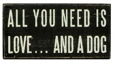"""All You Need Is Love And A DOG Box Sign Primitives By Kathy 5"""" x 2.5"""""""