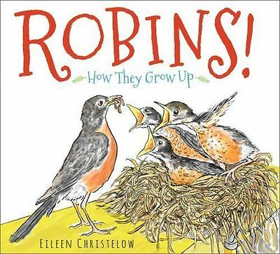 Robins!: How They Grow Up, Christelow, Eileen