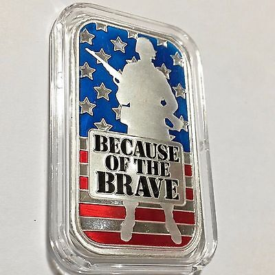 """1oz 999 Silver Art Bar Enameled  """"Because of the Brave"""" American Soldier Capsule"""