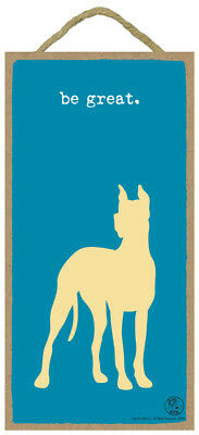 Be Great. Great Dane 10 x 5 Wood DOG IS GOOD Sign Plaque USA Made