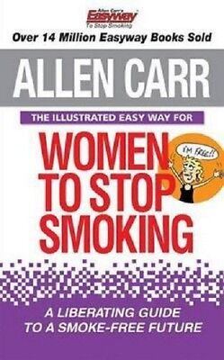 The Illustrated Easy Way for Women to Stop Smoking by Allen Carr Book IN STOCK