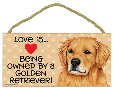 Love is Being Owned By a Golden Retriever Dog 5 x 10 Wood SIGN Plaque USA Made
