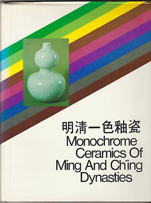 MONOCHROME CERAMICS of Ming and Ch'ing Dynasties, Hong Kong Museum of Art, 1977