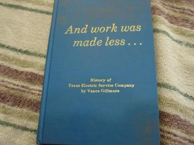 And work Was Made Less History of Texas electric co.