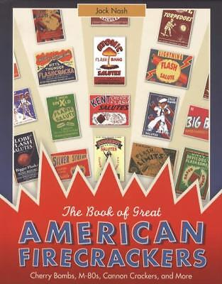 Vintage American Firecrackers: Cherry Bombs, M-80s, Cannon Crackers REFERENCE