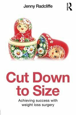 NEW Cut Down to Size: Achieving Success With Weight Loss Surgery (Paperback)