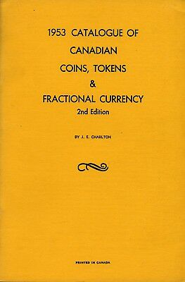 Charlton. 1953 Catalogue of Canadian Coins, Tokens & Fractional Currency, 2nd Ed
