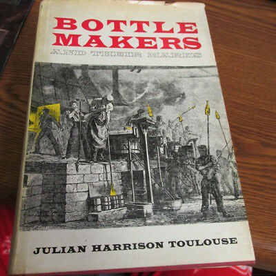 Bottle Makers and Their Marks Julian Harrison Toulouse book w/ dust jacket 1972