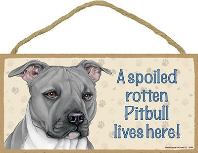 Spoiled Rotten Pit Bull Terrier Gray 5 x 10 Wood SIGN Plaque USA Made