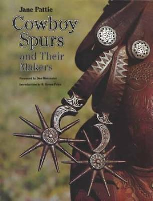 Vintage Cowboy Spurs: Famous Makers, History, ID, Photos Collector Guide