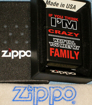 ZIPPO  IF YOU THINK I'M CRAZY Lighter  WAIT TILL YOU MEET MY FAMILY  MINT In BOX