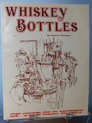 WHISKEY BOTTLES of the OLD WEST by JOHN L THOMAS 1977 MAVERICK PUBLICATIONS BOOK