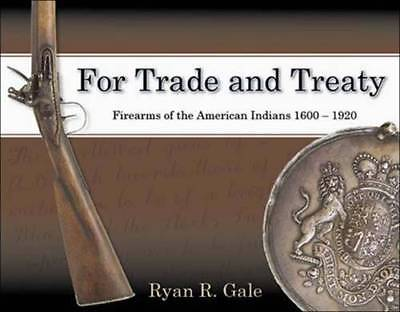 American Indian Firearms Guide 1600-1920 Trading Rifles