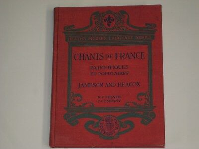 Chants De France. Jameson And Heacox 1922. First Edition.