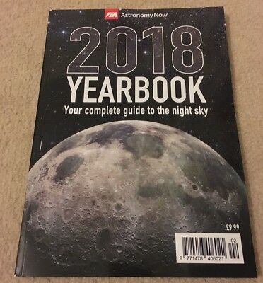 Astronomy Now 2018 Yearbook - Guide To The Night Sky