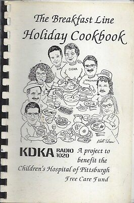 * Pittsburgh Pa 1994 The Breakfast Line Holiday Cook Book * Kdka Radio & Friends