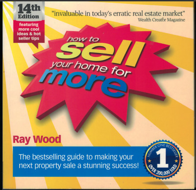 """How to Sell Your Home for More: The Essential Guide..."" by Ray Wood"