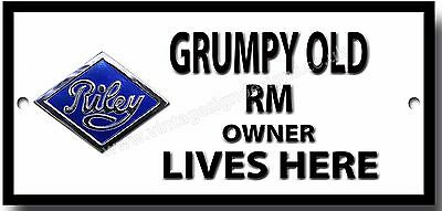 Grumpy Old Riley RM Owner Lives Here Metall Schild Vintage Riley Auto