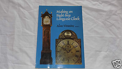 Making an Eight Day Longcase Clock, by Alan Timmins, 1981