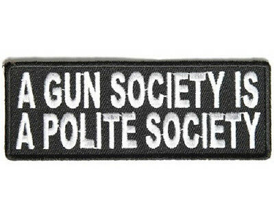 A Gun Society Is A Polite Society Embroidered Biker Patch