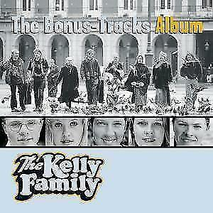 THE KELLY FAMILY The Bonus Tracks Album (2017)  CD  NEU & OVP