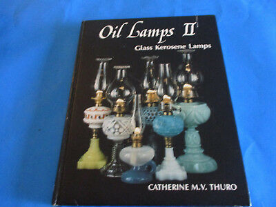 Oil Lamps II Glass Kerosene Lamps by Catherine M. Thuro  1990 Printed in U.S.A.