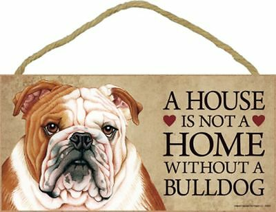 A House Is Not A Home BULLDOG English Bull Dog 5x10 Wood SIGN Plaque USA Made