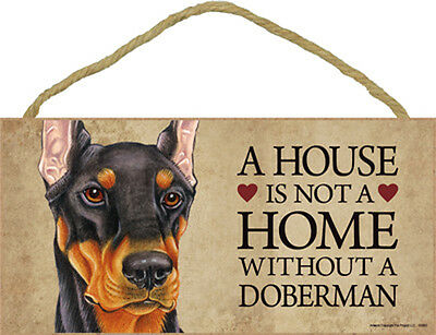 A House Is Not A Home DOBERMAN Black Tan Dog 5x10 Wood SIGN Plaque USA Made
