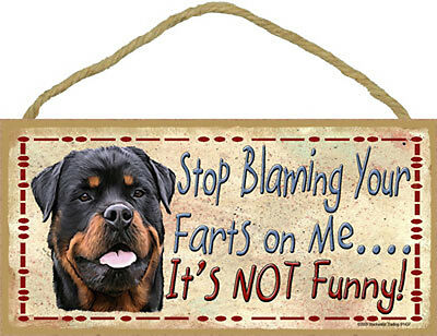 Rottweiler Dog Stop Blaming Your Farts On Me Wood SIGN Plaque USA Made