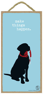 Make Things Happen Black Lab 10 x 5 Wood DOG IS GOOD Sign Plaque