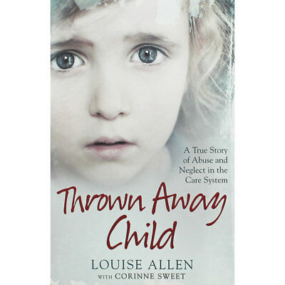 Thrown Away Child by Louise Allen (Paperback), Non Fiction Books, Brand New