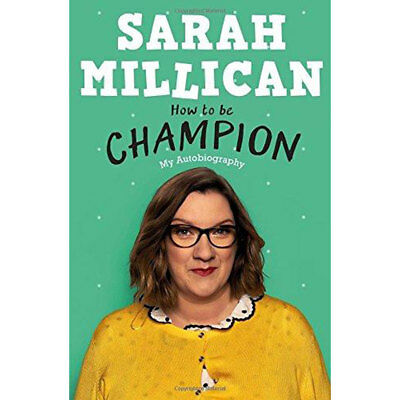 Sarah Millican - How To Be A Champion (Hardback), Non Fiction Books, Brand New