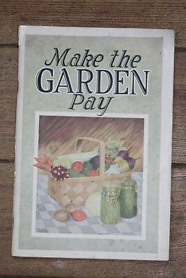 """Make the Garden Pay"" by L.A. Hawkins, Copyrighted by International Harvester Co"