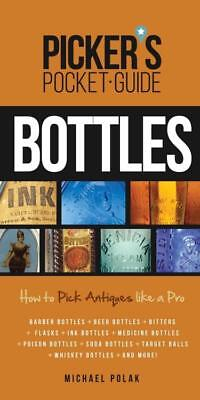 2014 Picker's Pocket Guide to Antique Bottles Bitters Flasks Medicine & More