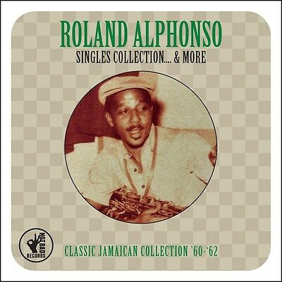 Roland Alphonso - Singles Collection....& More - Best Of / Greatest Hits 2CD NEW